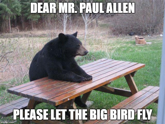 Dear Mr. Allen, please let your big bird take flight soon. Signed, everyone